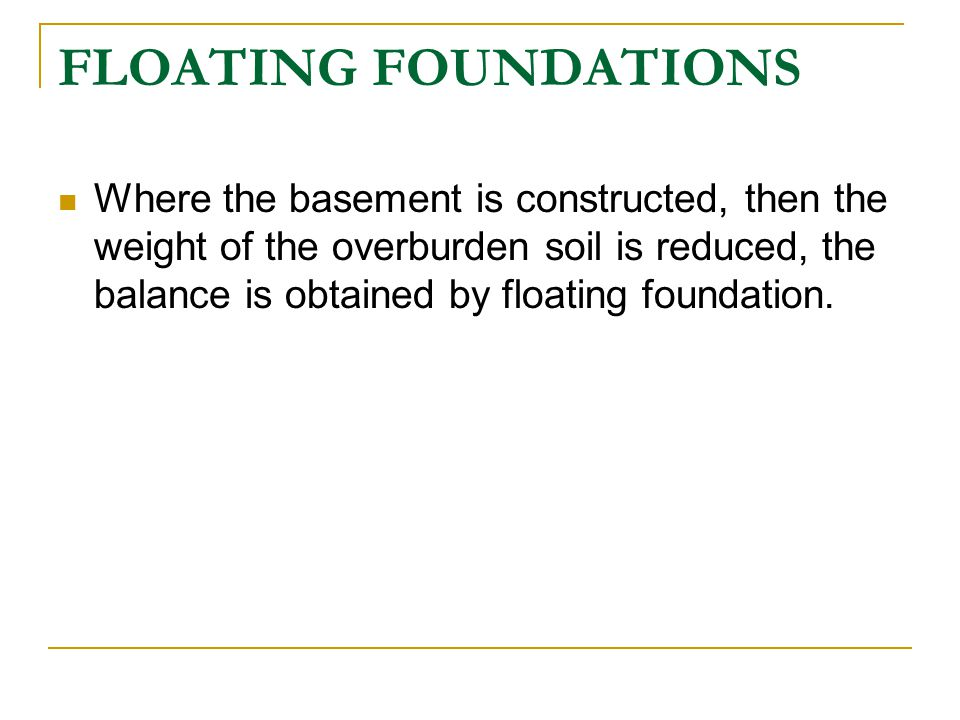 FLOATING FOUNDATIONS