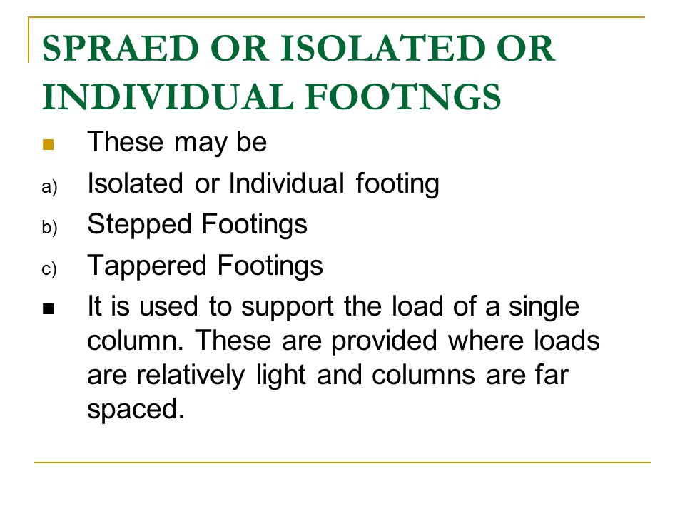 SPRAED OR ISOLATED OR INDIVIDUAL FOOTNGS