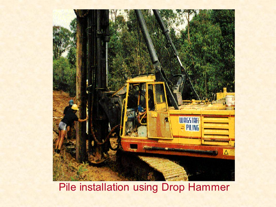 Pile installation using Drop Hammer