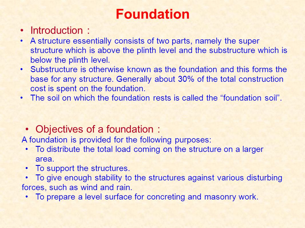 Foundation Introduction : Objectives of a foundation :
