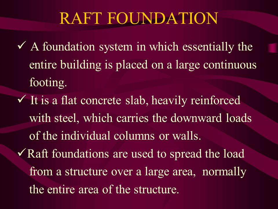 RAFT FOUNDATION A foundation system in which essentially the