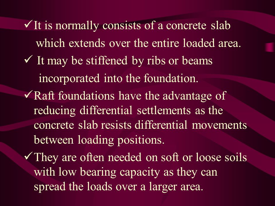 It is normally consists of a concrete slab