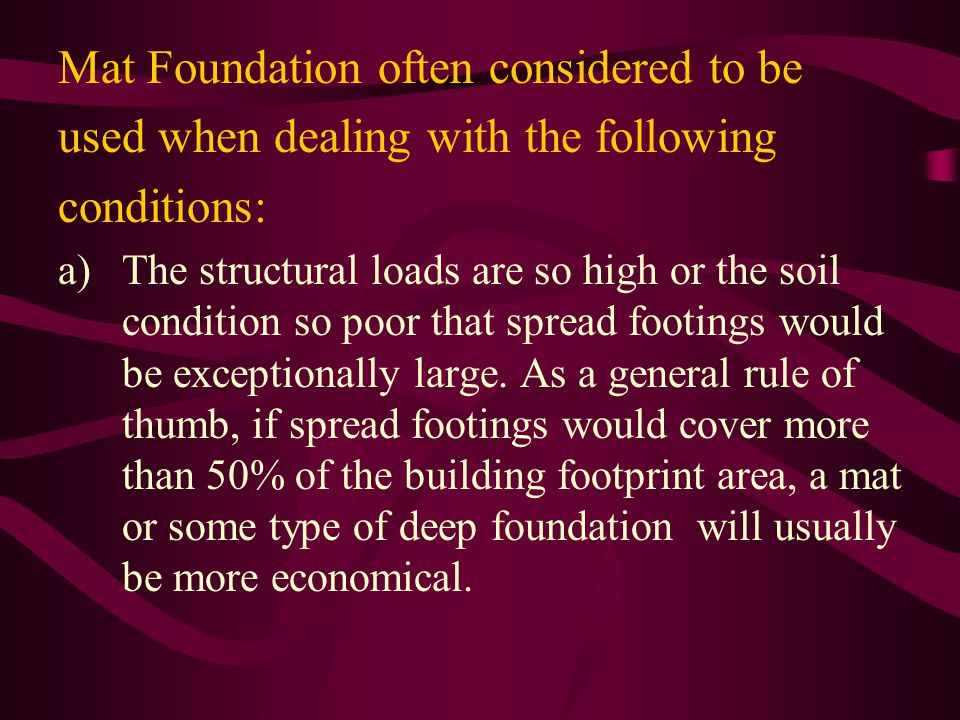 Mat Foundation often considered to be