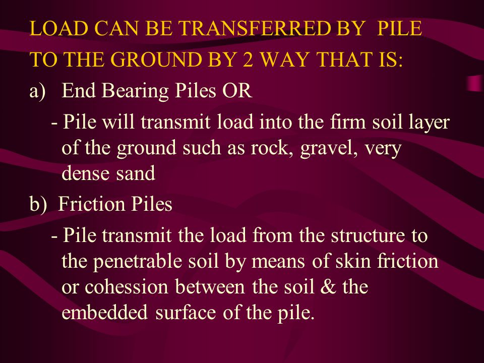 LOAD CAN BE TRANSFERRED BY PILE