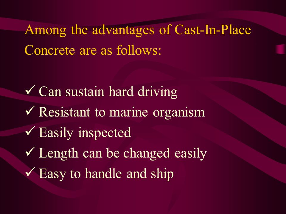 Among the advantages of Cast-In-Place