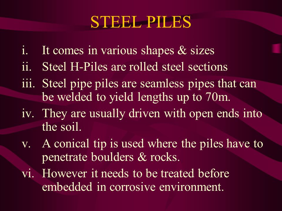 STEEL PILES It comes in various shapes & sizes