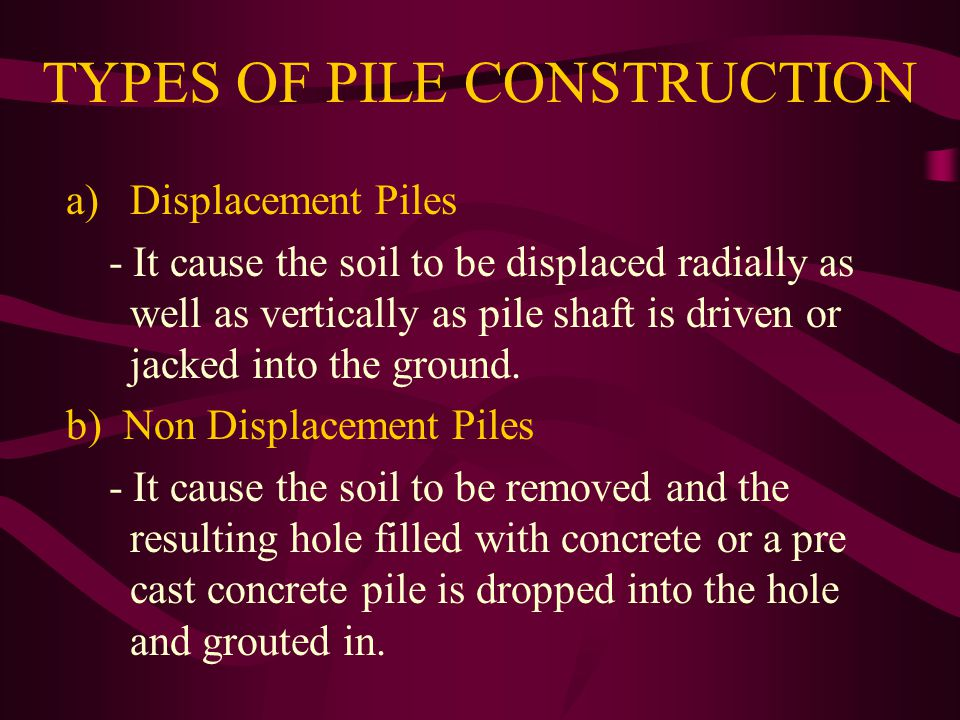 TYPES OF PILE CONSTRUCTION