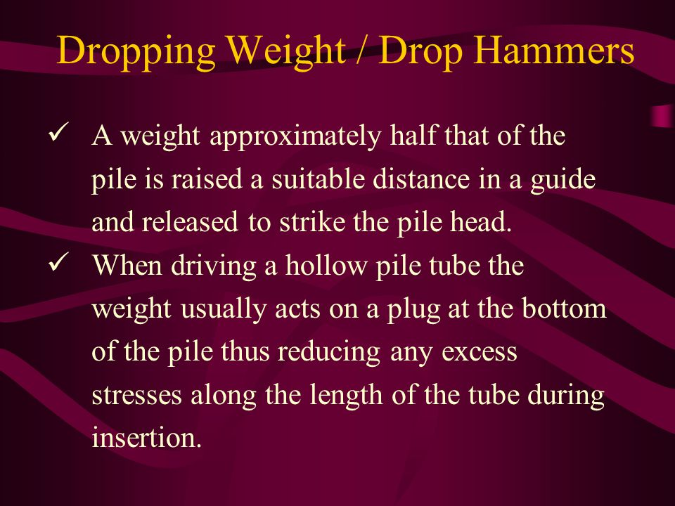 Dropping Weight / Drop Hammers