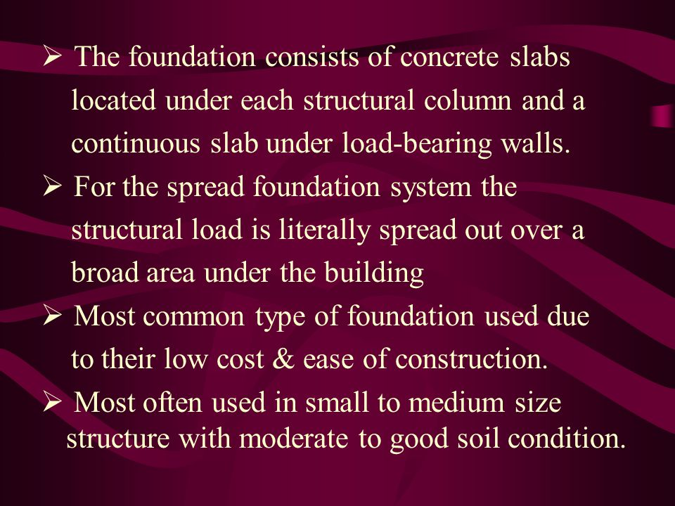 The foundation consists of concrete slabs