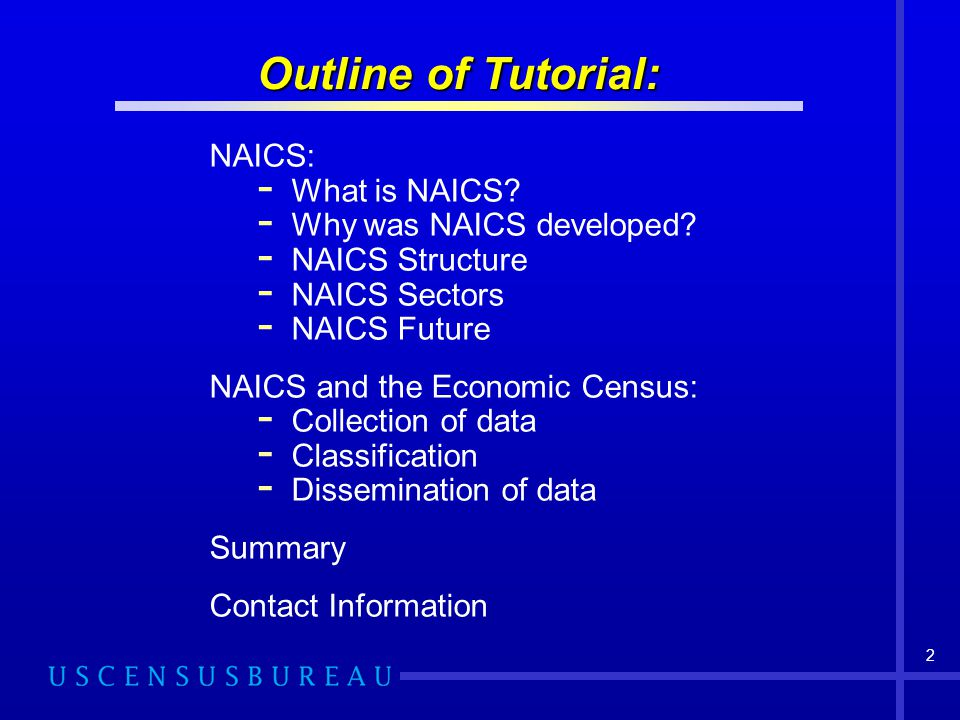 Outline of Tutorial: NAICS: What is NAICS Why was NAICS developed
