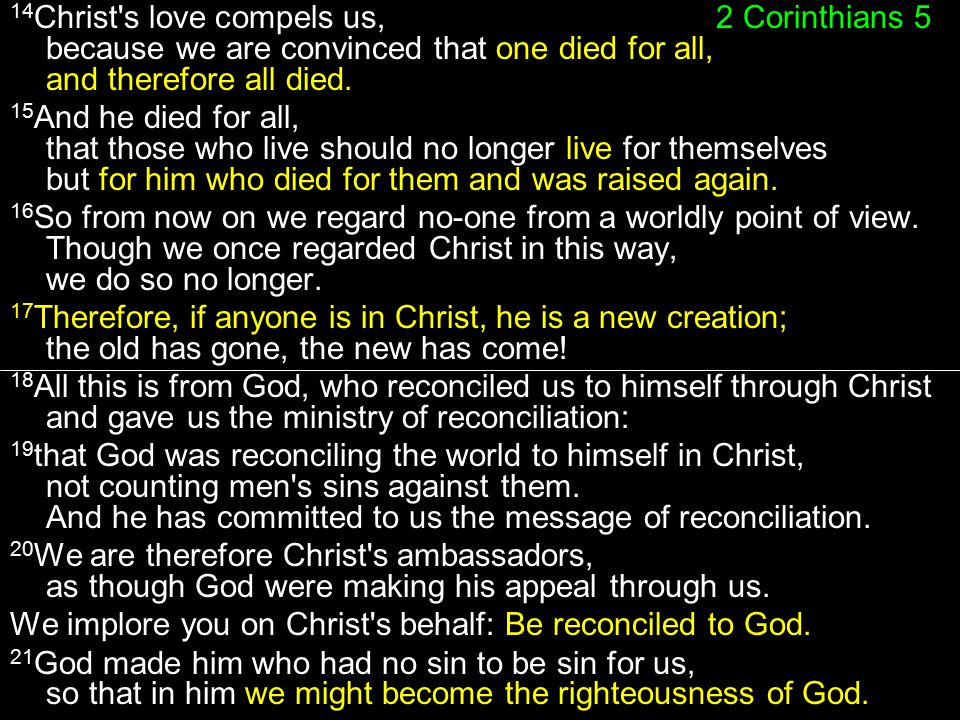 14Christ s love compels us,