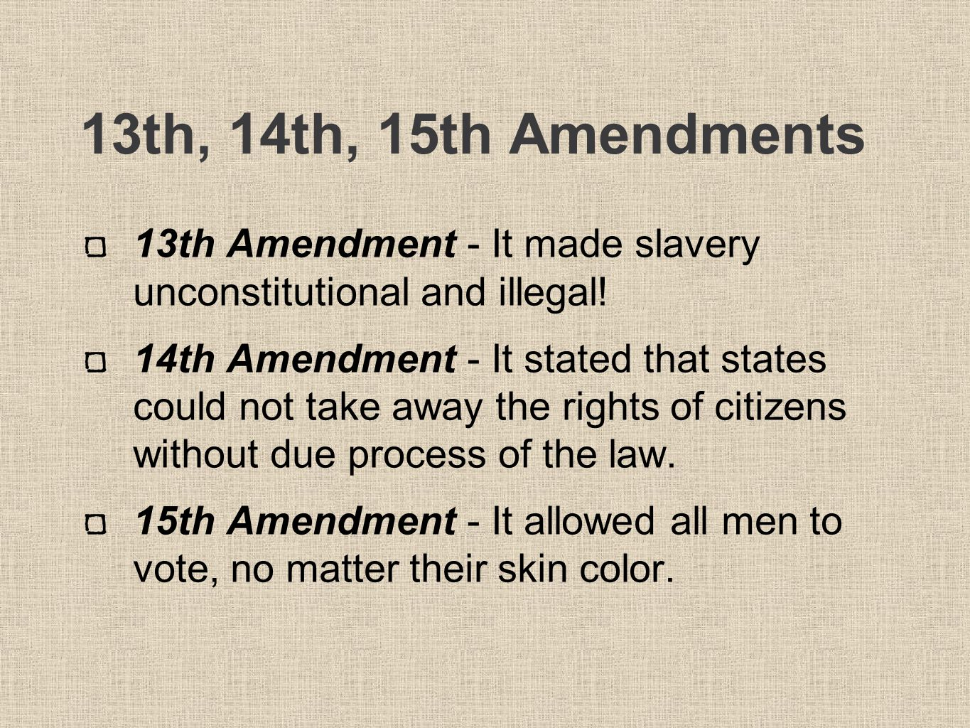 purpose of the 13th 14th and 15th amendments