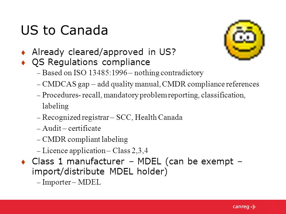 US to Canada Already cleared/approved in US QS Regulations compliance