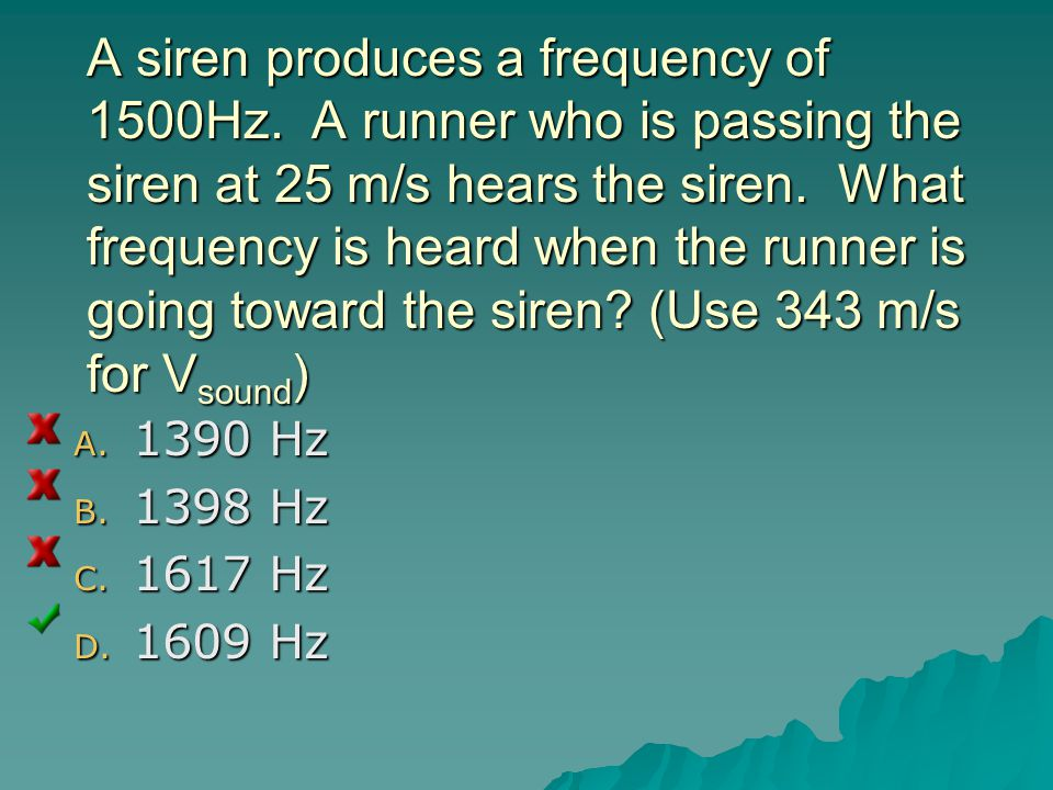A siren produces a frequency of 1500Hz