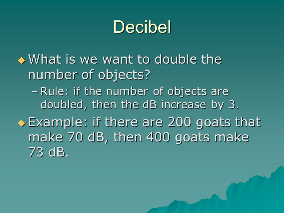 Decibel What is we want to double the number of objects