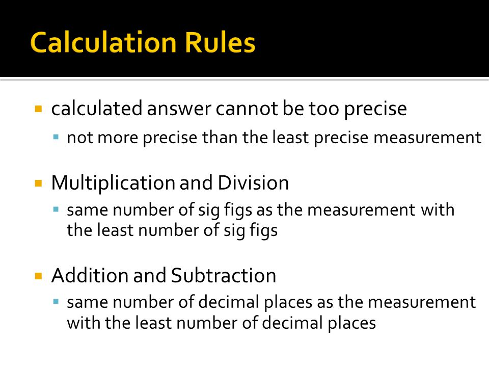 Calculation Rules calculated answer cannot be too precise