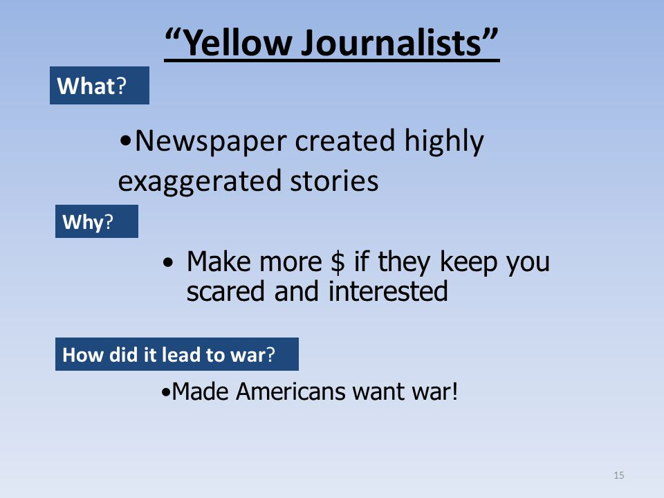 Yellow Journalists Newspaper created highly exaggerated stories