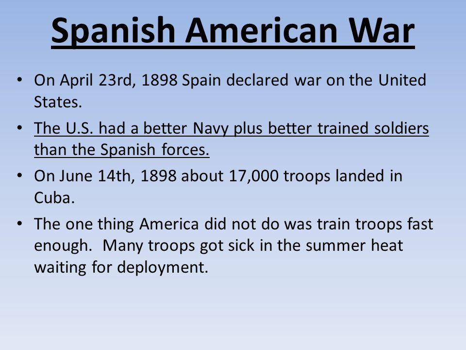 Spanish American War On April 23rd, 1898 Spain declared war on the United States.