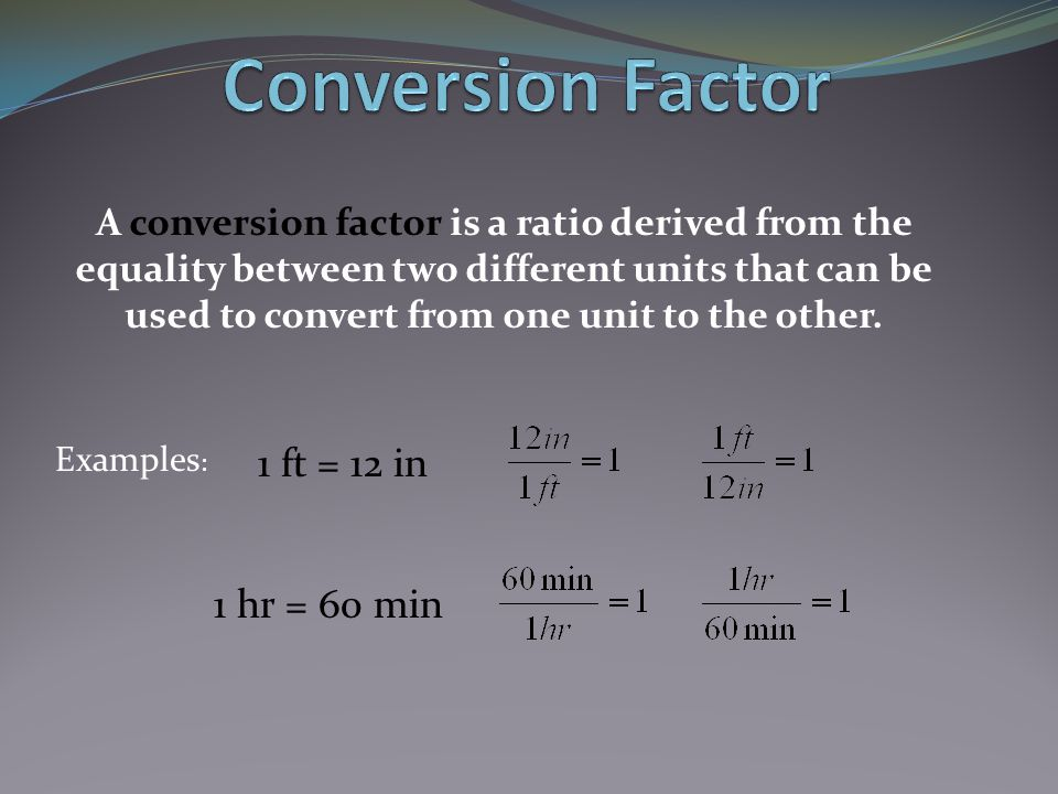 Conversion Factor 1 Ft 12 In Hr 60 Min