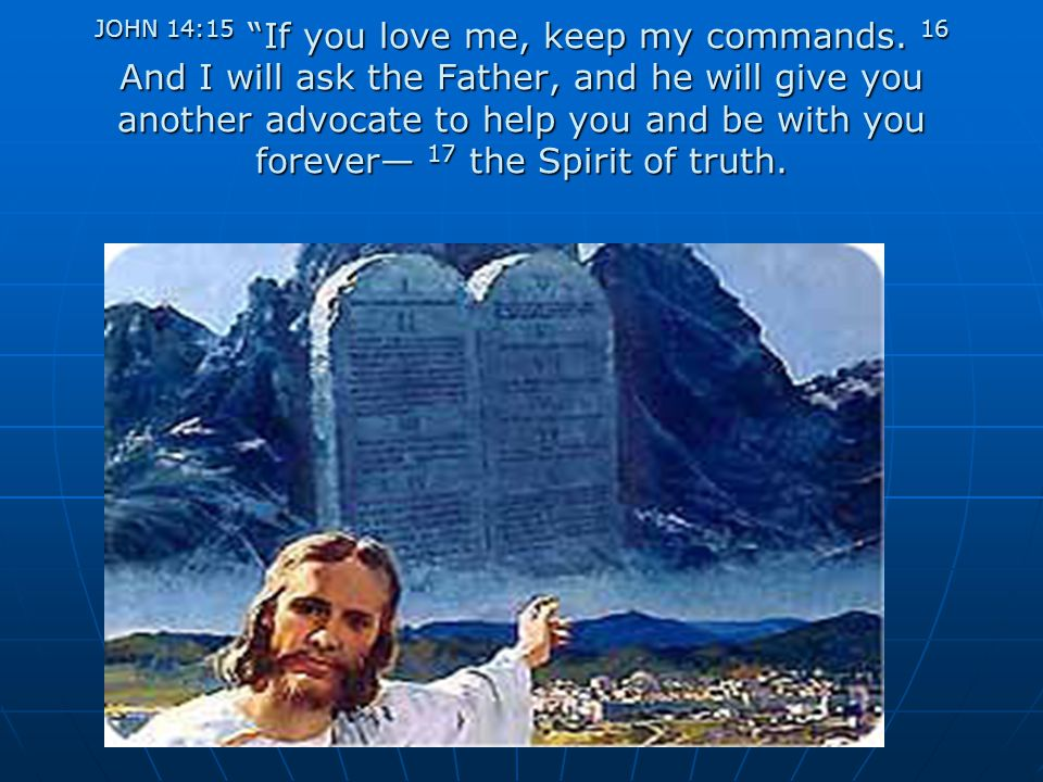 JOHN 14:15 If you love me, keep my commands
