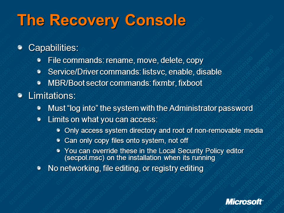 The Recovery Console Capabilities: Limitations: