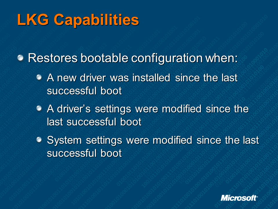 LKG Capabilities Restores bootable configuration when: