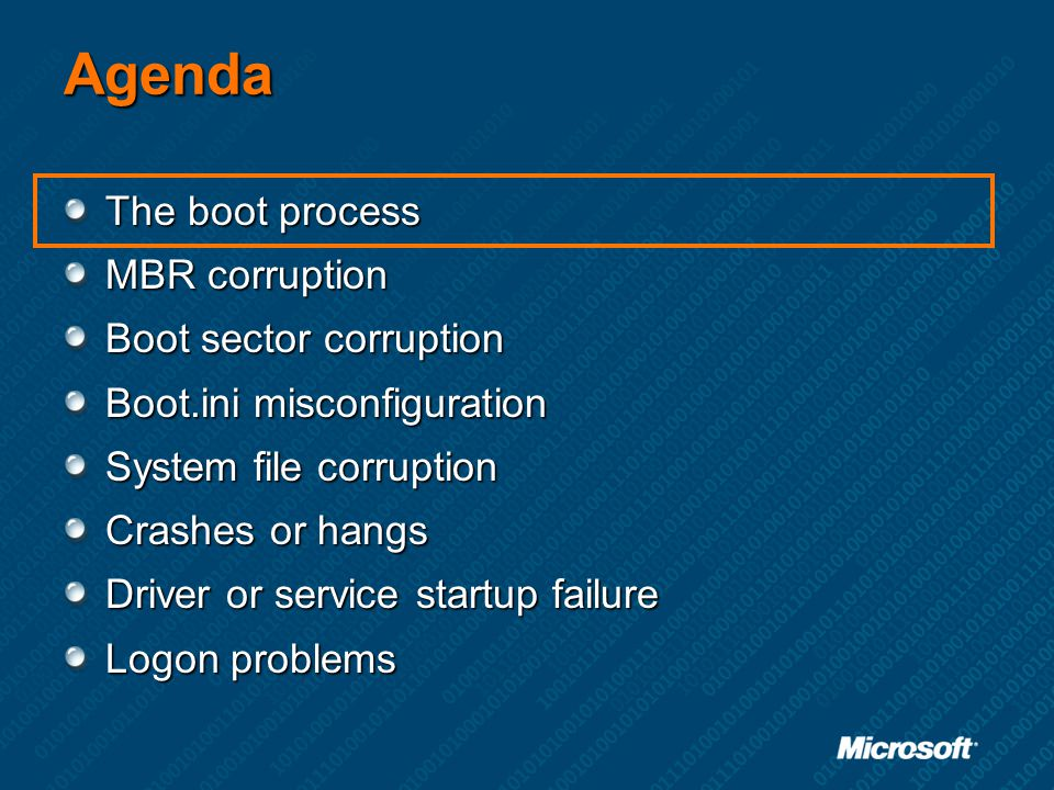 Agenda The boot process MBR corruption Boot sector corruption