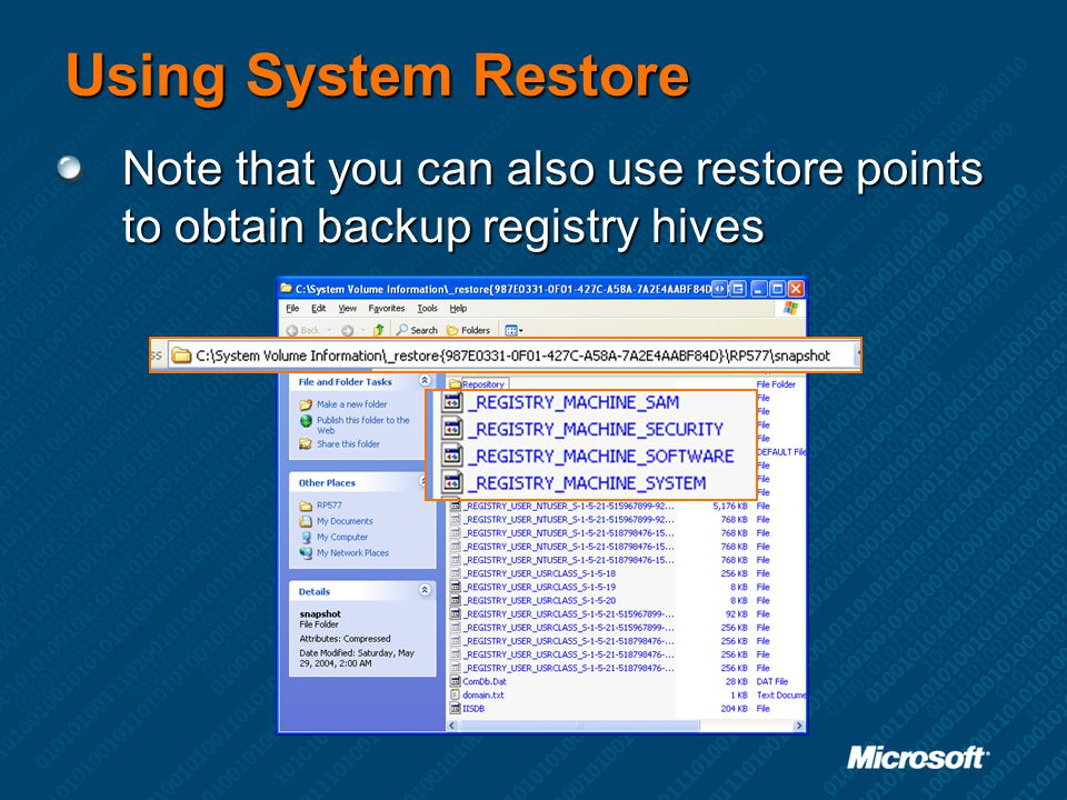 Using System Restore Note that you can also use restore points to obtain backup registry hives