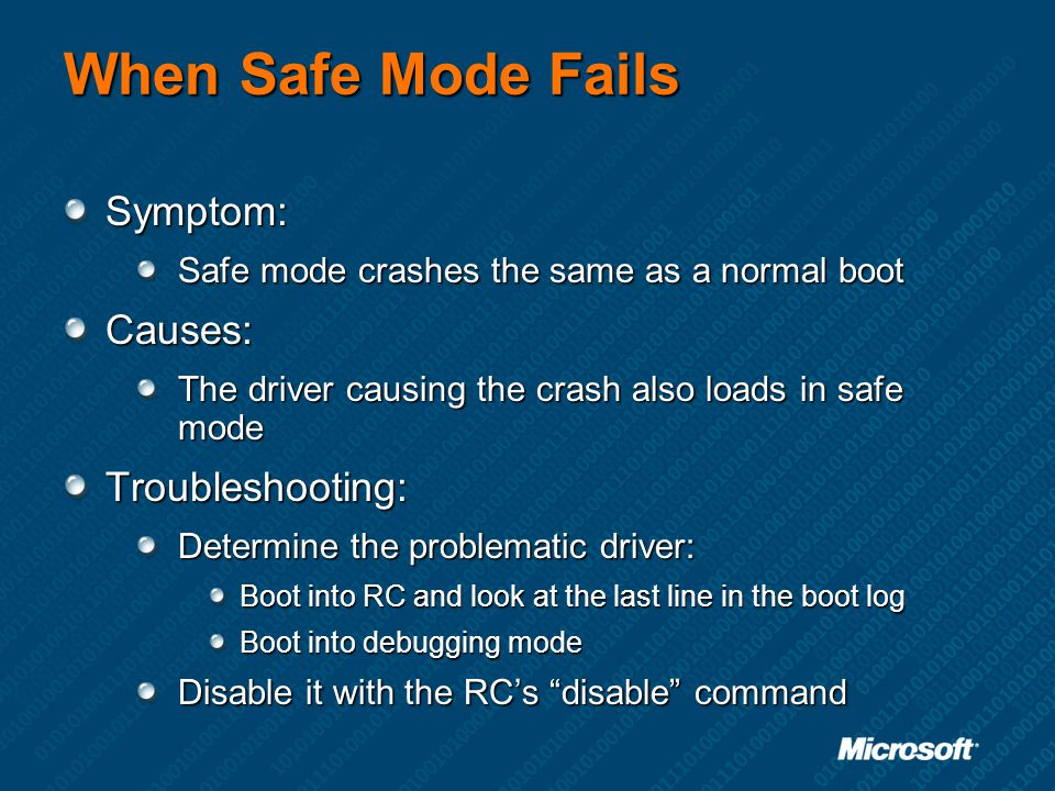 When Safe Mode Fails Symptom: Causes: Troubleshooting: