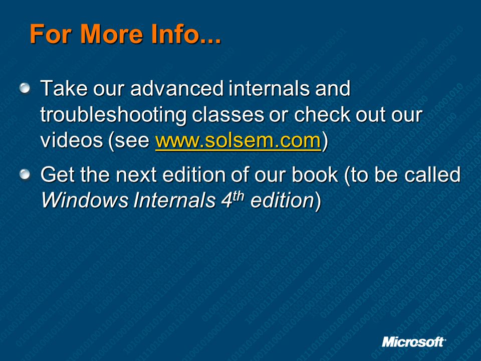 For More Info... Take our advanced internals and troubleshooting classes or check out our videos (see