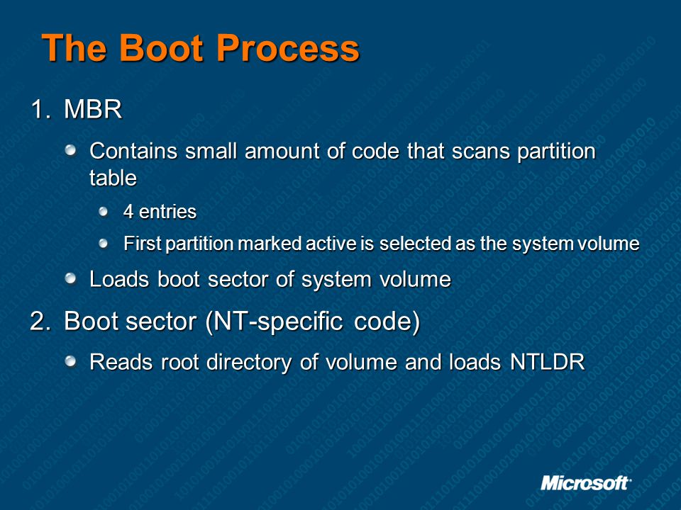 The Boot Process MBR Boot sector (NT-specific code)