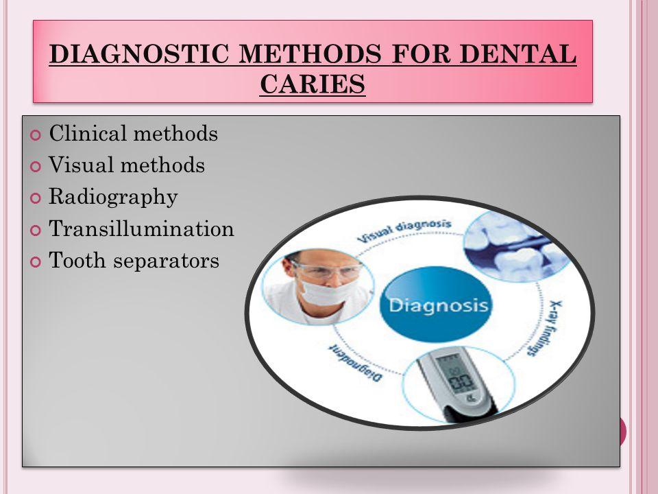 DIAGNOSTIC METHODS FOR DENTAL CARIES - ppt video online download