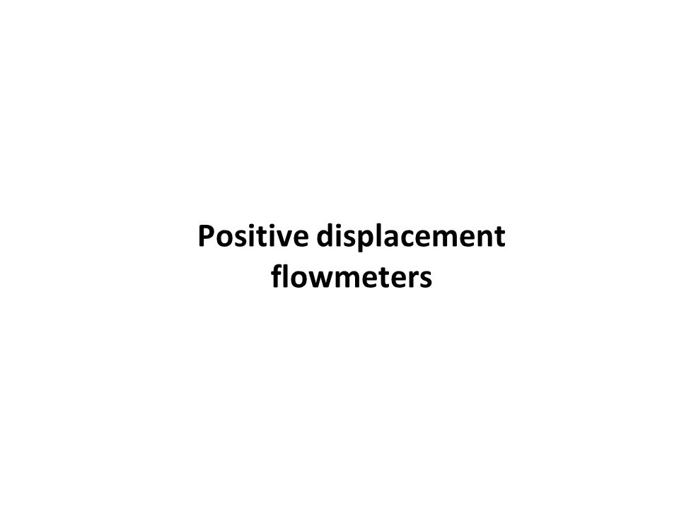 positive displacement flow meter principle pdf