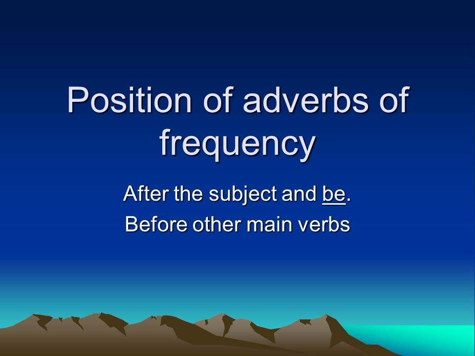 Position of adverbs of frequency