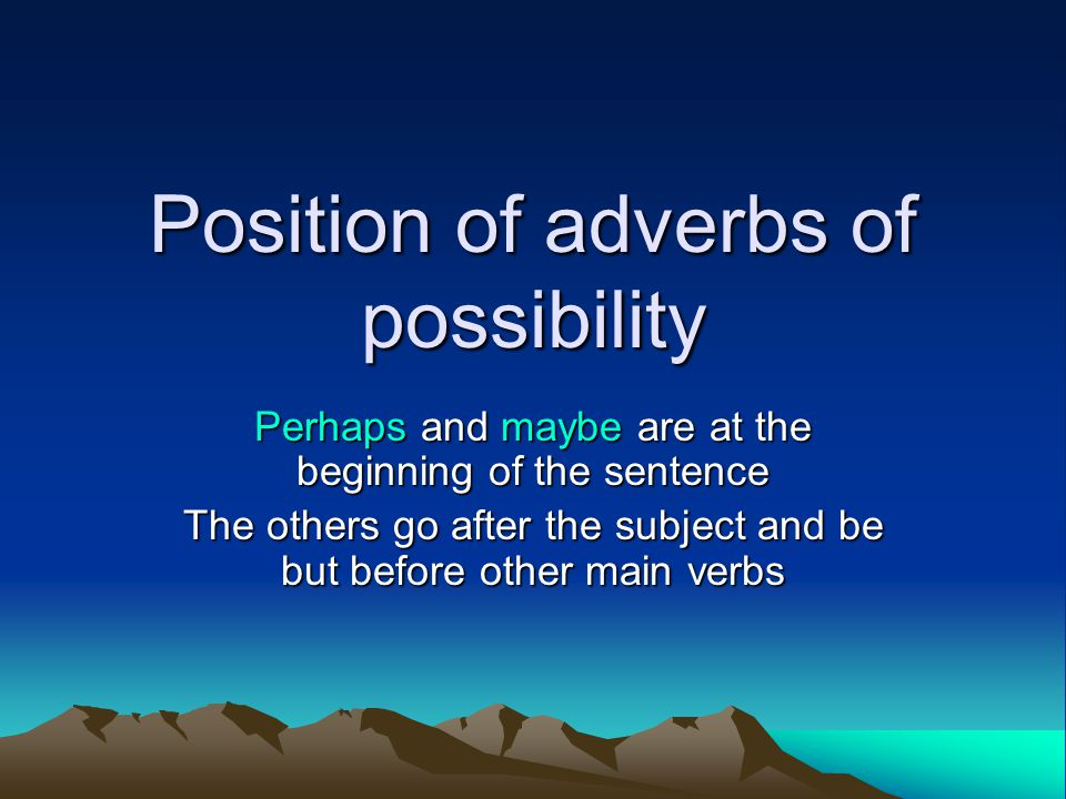 Position of adverbs of possibility