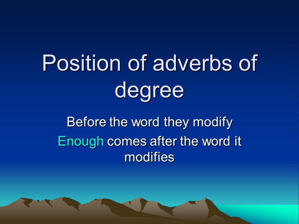 Position of adverbs of degree