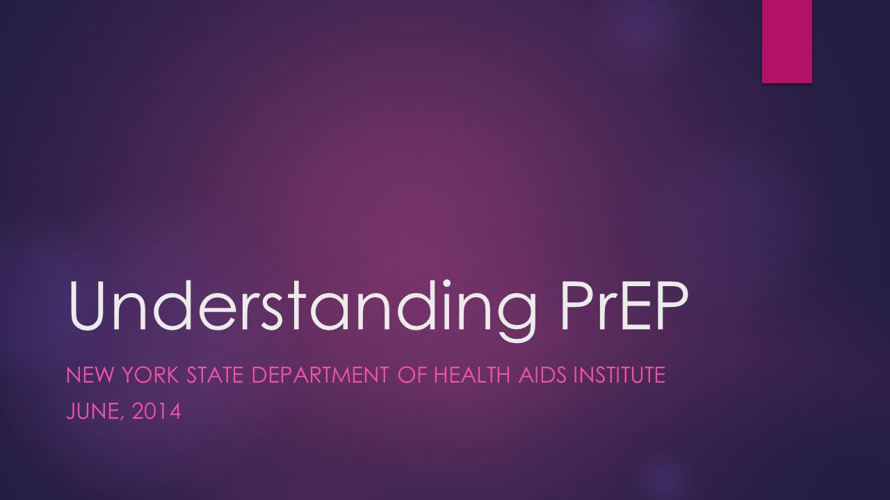 New York State Department of Health AIDS Institute June, 2014