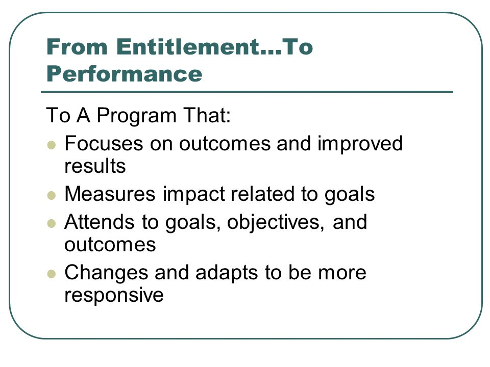 From Entitlement…To Performance