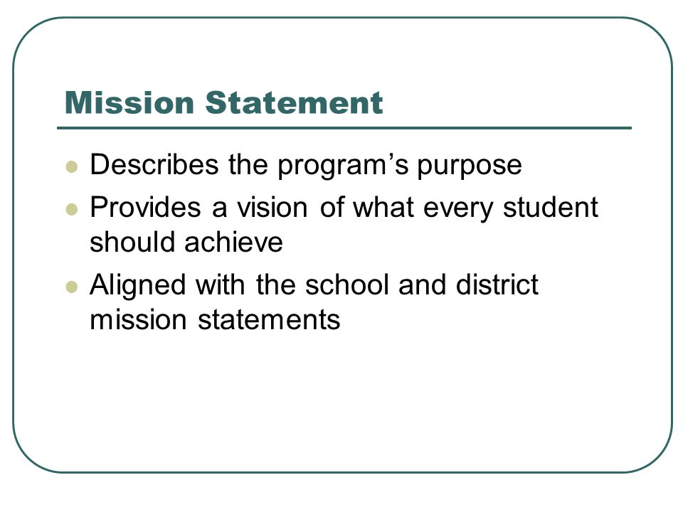 Mission Statement Describes the program's purpose