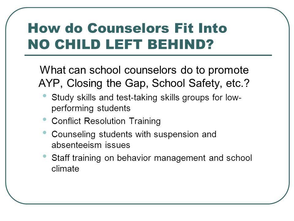 How do Counselors Fit Into NO CHILD LEFT BEHIND
