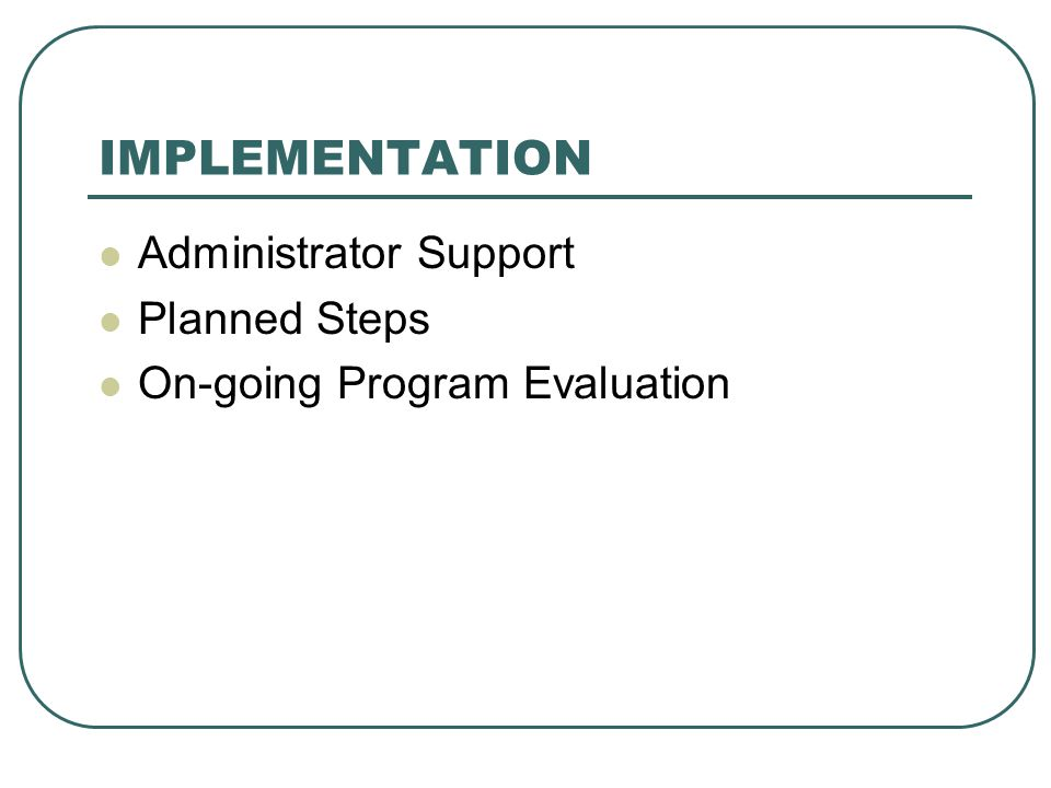 IMPLEMENTATION Administrator Support Planned Steps