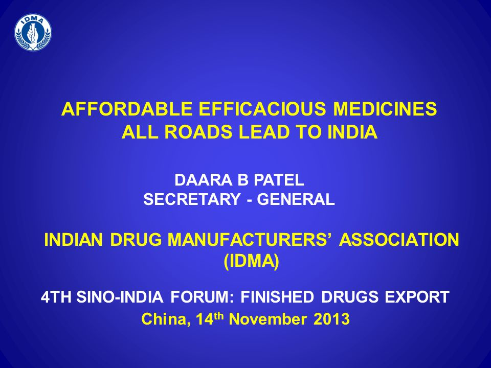 AFFORDABLE EFFICACIOUS MEDICINES ALL ROADS LEAD TO INDIA