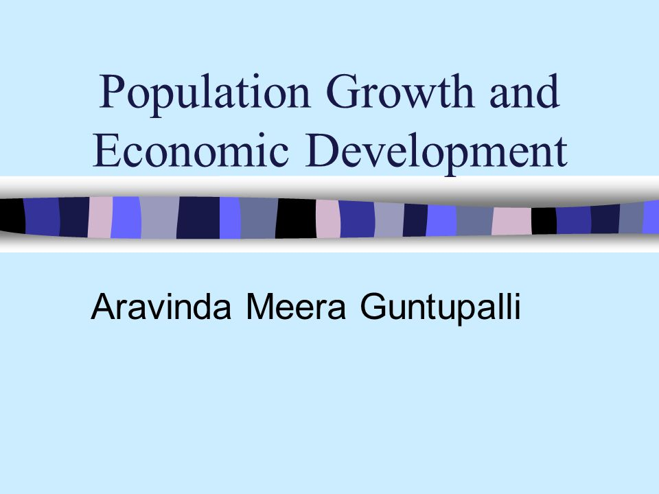 Population Growth and Economic Development