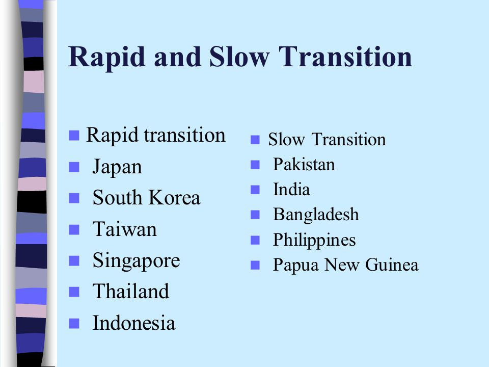 Rapid and Slow Transition