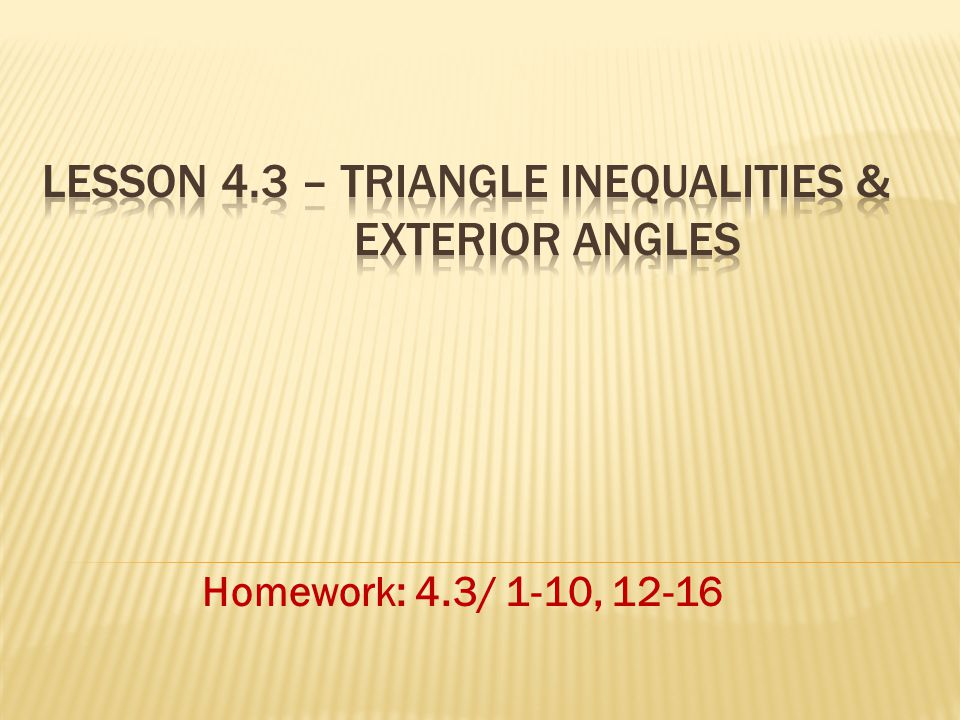 Lesson 4.3 – Triangle inequalities & Exterior Angles - ppt ...
