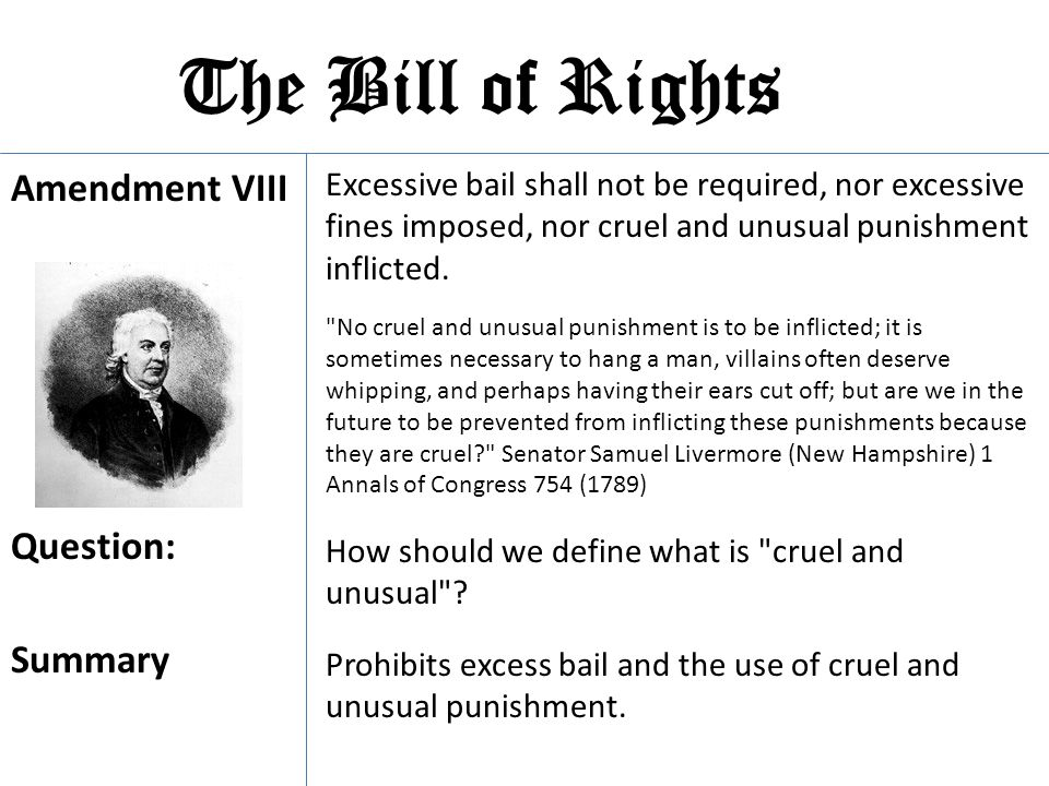 The Bill of Rights Amendment VIII Question: Summary
