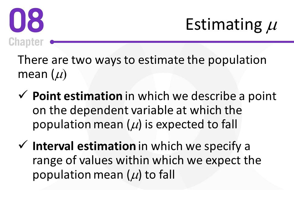 Estimating m There are two ways to estimate the population mean (m)