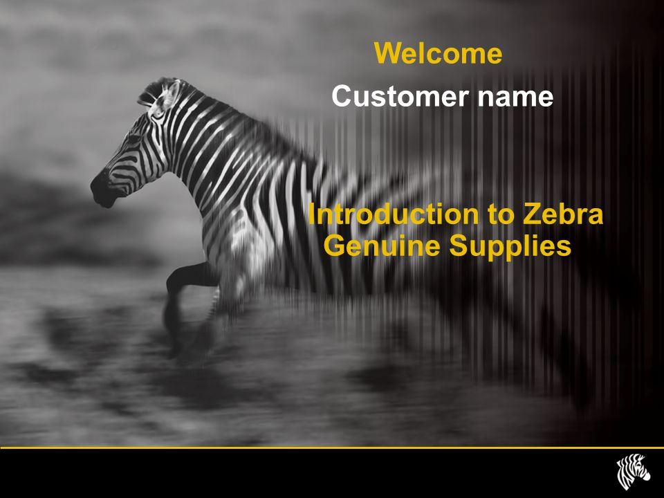 Introduction to zebra genuine supplies ppt download introduction to zebra genuine supplies toneelgroepblik Choice Image