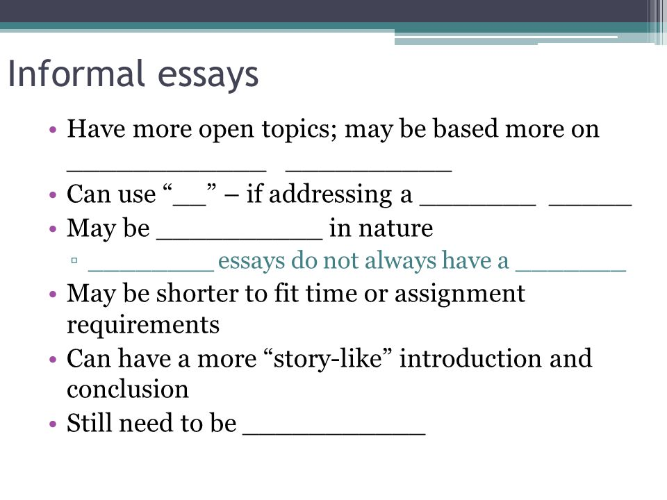 Samples Of Persuasive Essays For High School Students  Informal Essays  Essay On High School also Essay On The Yellow Wallpaper Formal And Informal Writing  Ppt Video Online Download Learn English Essay Writing