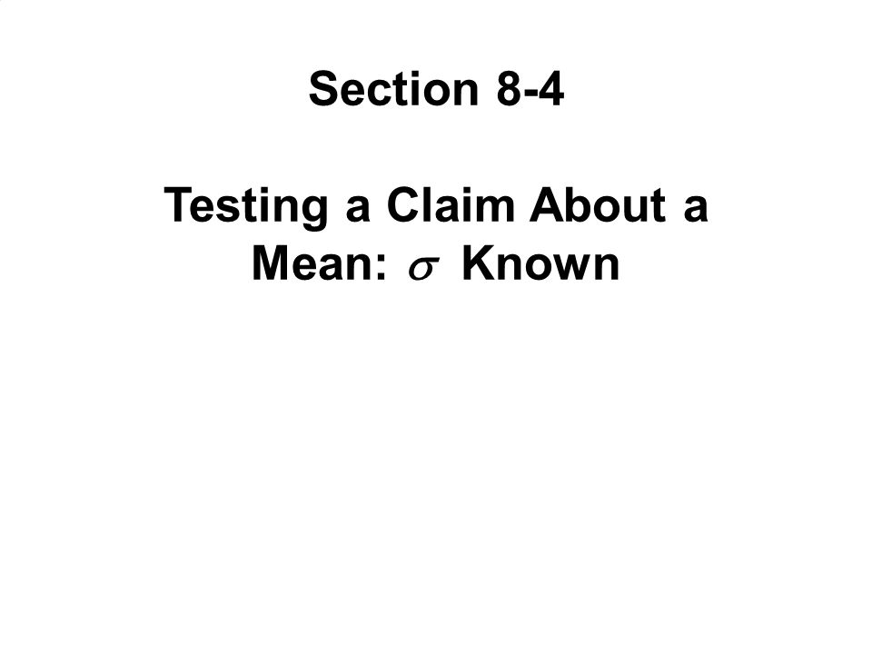 Testing a Claim About a Mean:  Known